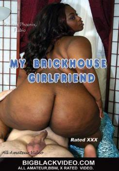 My Brickhouse Girlfriend