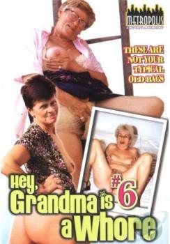Hey, Grandma Is A Whore #6