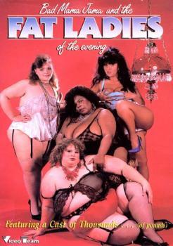Bad Mama Jama Fat Ladies of the Evening