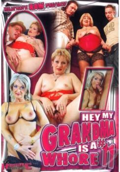 Hey My Grandma Is A Whore #11