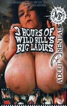 3 Hours Of Wild Bills Big Ladies